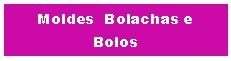 Moldes Bolachas e Bolos