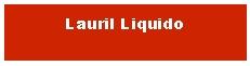 Lauril Líquido
